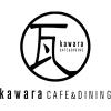 KAWARA  CAFE&DINING